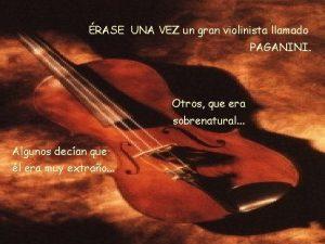 RASE UNA VEZ un gran violinista llamado PAGANINI