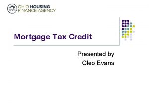 Mortgage Tax Credit Presented by Cleo Evans Mortgage
