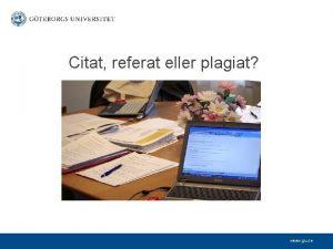 Citat referat eller plagiat www gu se Idag