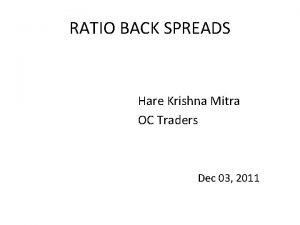 RATIO BACK SPREADS Hare Krishna Mitra OC Traders