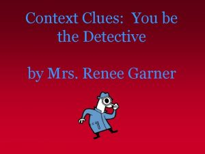 Context Clues You be the Detective by Mrs