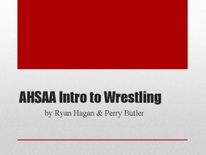 AHSAA Intro to Wrestling by Ryan Hagan Perry