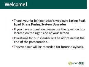 Welcome Thank you for joining todays webinar Easing