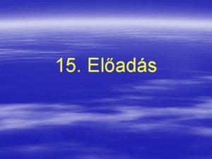 15 Elads Kplkeny anyagok modelljei A Alapvet tulajdonsg