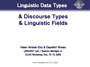 Linguistic Data Types Discourse Types Linguistic Fields Helen