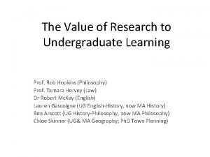 The Value of Research to Undergraduate Learning Prof