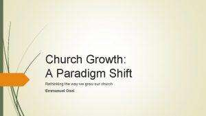 Church Growth A Paradigm Shift Rethinking the way