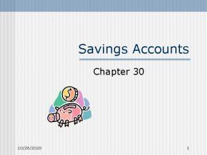 Savings Accounts Chapter 30 10262020 1 Savings is