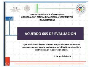 DIRECCIN DE EDUCACIN PRIMARIA COORDINACIN ESTATAL DE ASESORA