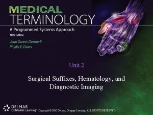 Unit 2 Surgical Suffixes Hematology and Diagnostic Imaging