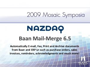 Baan MailMerge 6 5 Automatically Email Fax Print