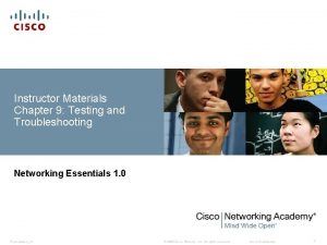 Instructor Materials Chapter 9 Testing and Troubleshooting Networking