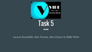 Task 5 Lauren Rosenfeld Alex Pereira Alex Dwyer