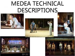 MEDEA TECHNICAL DESCRIPTIONS Analyse the extent to which