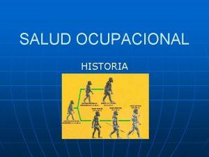 SALUD OCUPACIONAL HISTORIA PRE HISTORIA Proteccin Peligros Adversidades