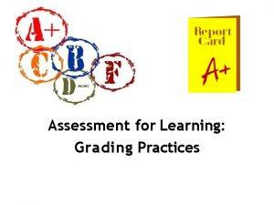 Assessment for Learning Grading Practices History of Grading