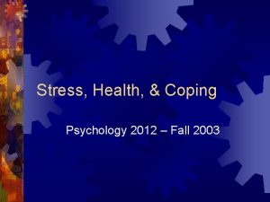Stress Health Coping Psychology 2012 Fall 2003 Introduction