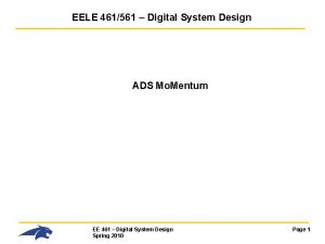 EELE 461561 Digital System Design ADS Mo Mentum