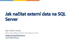 Jak natat extern data na SQL Server Mgr