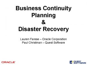 Business Continuity Planning Disaster Recovery Lauren Farese Oracle