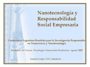 Nanotecnologa y Responsabilidad Social Empresaria Conferencia ArgentinoBrasilea para