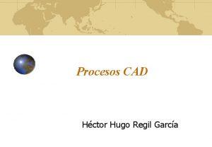 Procesos CAD Hctor Hugo Regil Garca Principales comandos