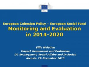 European Cohesion Policy European Social Fund Monitoring and