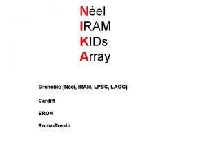 Nel IRAM KIDs Array Grenoble Nel IRAM LPSC