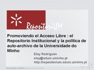 Promoviendo el Acceso Libre el Repositorio Institucional y