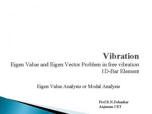 Vibration Eigen Value and Eigen Vector Problem in