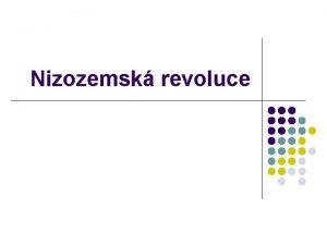 Nizozemsk revoluce Slovn zsoba CLIL l l l