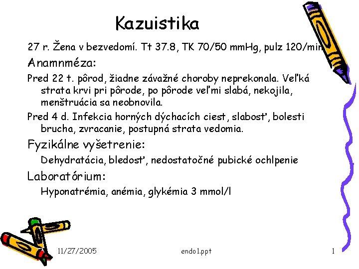 Kazuistika 27 r ena v bezvedom Tt 37