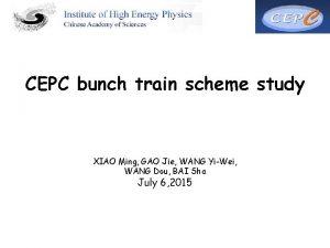 CEPC bunch train scheme study XIAO Ming GAO