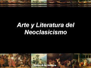 Arte y Literatura del Neoclasicismo Clsicos de la
