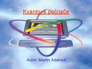 Kvantov potae Autor Martin Admek Obsah Historick cesta