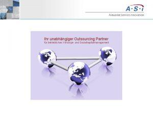 Ihr unabhngiger Outsourcing Partner fr betriebliches Vorsorge und