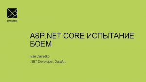 ASP NET CORE Ivan Davydko NET Developer Data