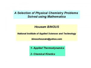 A Selection of Physical Chemistry Problems Solved using