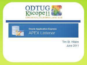 Apex Listener Tim St Hilaire June 2011 Topics