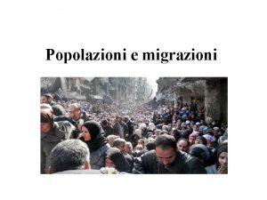 Popolazioni e migrazioni Le fasi della crescita demografica