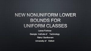 NEW NONUNIFORM LOWER BOUNDS FOR UNIFORM CLASSES LANCE