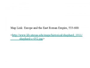 Map Link Europe and the East Roman Empire
