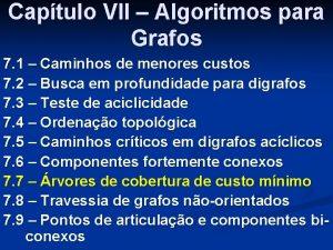 Captulo VII Algoritmos para Grafos 7 1 Caminhos