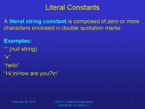 Literal Constants A literal string constant is composed