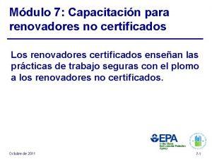 Mdulo 7 Capacitacin para renovadores no certificados Los