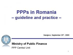 PPPs in Romania guideline and practice Sarajevo September