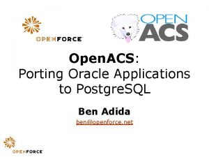 Open ACS Porting Oracle Applications to Postgre SQL