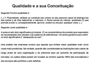 Qualidade e a sua Conceituao Segundo Ferreira qualidade