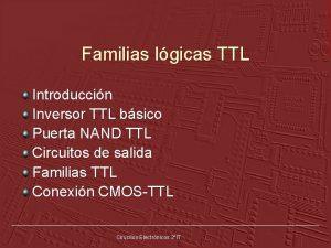 Familias lgicas TTL Introduccin Inversor TTL bsico Puerta