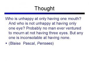 Thought Who is unhappy at only having one